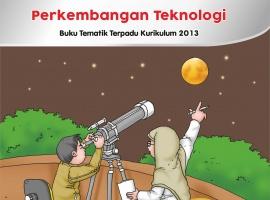 Buku Pengayaan Tematik AKSES Kelas 3 Tema 7 – Perkembangan Teknologi CV. Grafika Dua Tujuh