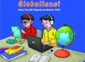Buku Pengayaan Tematik AKSES Kelas 6 Tema 4 – Globalisasi CV. Grafika Dua Tujuh